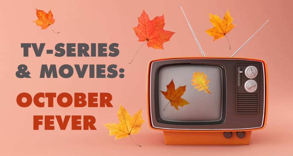 Αυτό με τις προτάσεις του Οκτώβρη για σειρές και ταινίες