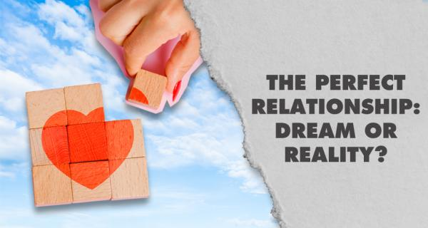 The one with the perfect relationship! Dream or Reality?